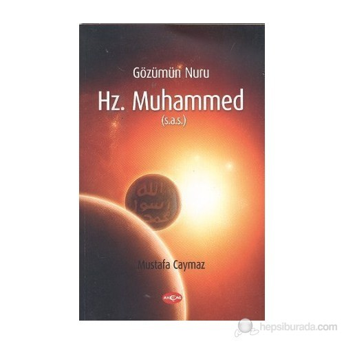 Gözümün Nuru Hz. Muhammed (S.A.S)-Mustafa Caymaz