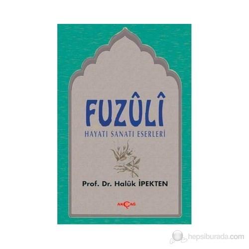 Fuzuli Hayatı, Sanatı, Eserleri