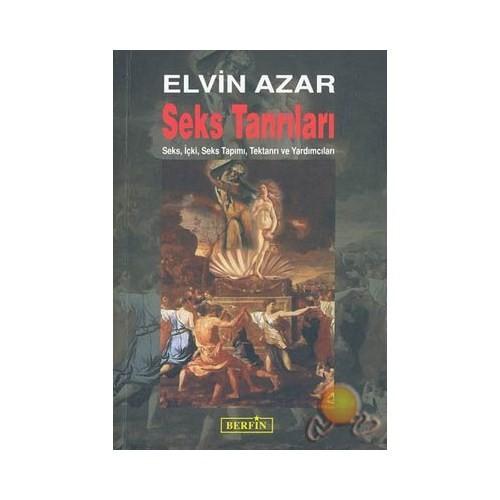 Seks Tanrıları - Elvin Azar