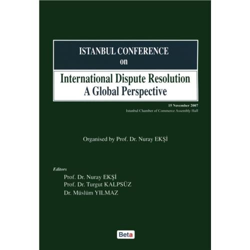 İstanbul Conference On International Dispute Resolution A Global Perspective