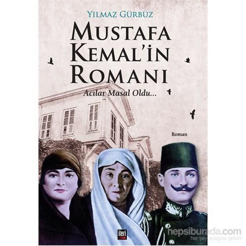 Mustafa Kemal'in Romanı Acılar Masal Oldu