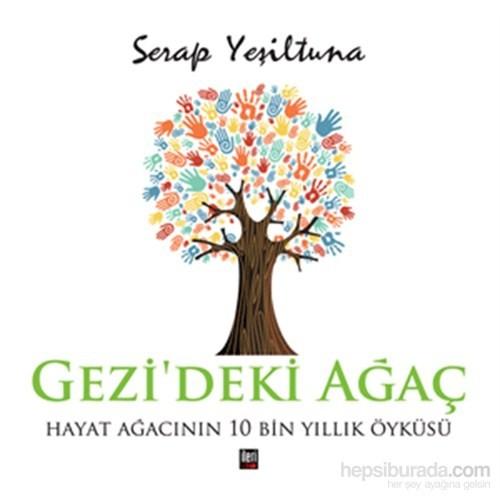 Gezi'deki Ağaç - Hayat Ağacının 10000 Yıllık Öyküsü