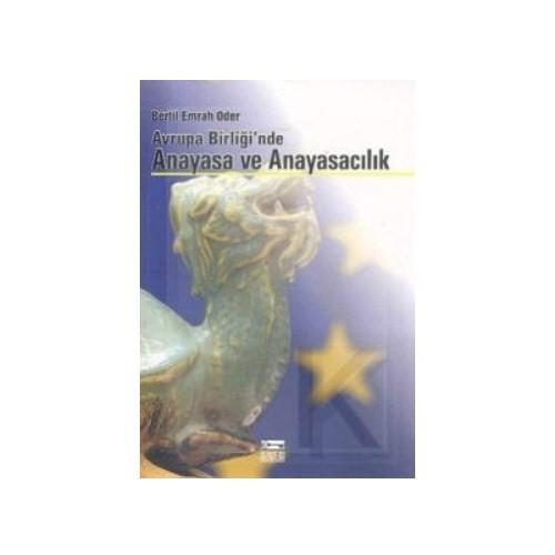 Avrupa Birliği'Nde Anayasa Ve Anayasacılık-Bertil Emrah Oder