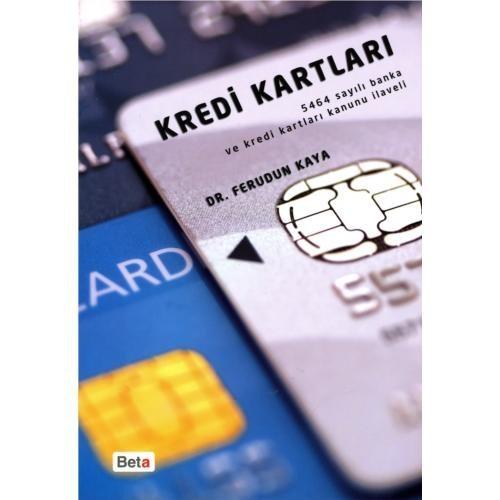 Kredi Kartları (5464 Sayılı Banka Ve Kredi Kartları Kanunu İlaveli)