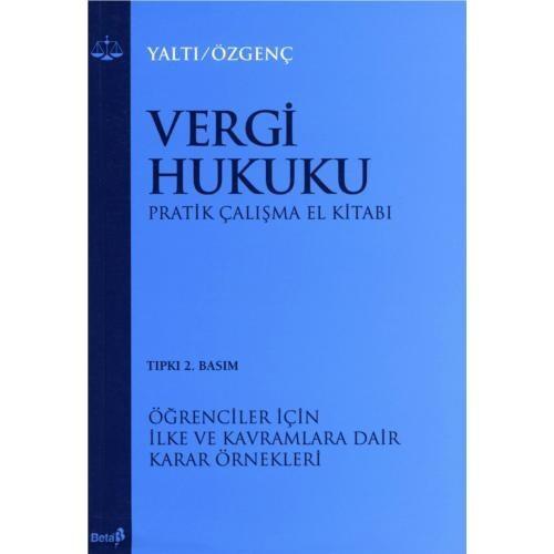 Vergi Hukuku Pratik Çalışma El Kitabı