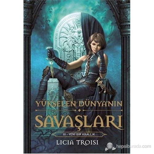 Yükselen Dünya'Nın Savaşları 3 - Yeni Bir Krallık-Licia Troisi