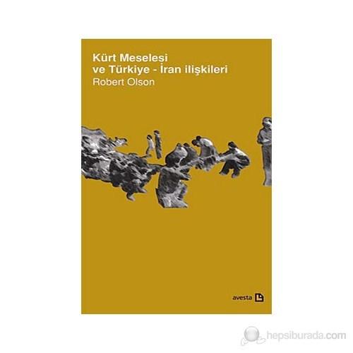 Kürt Meselesi Ve Türkiye - İran İlişkileri-Robert Olson