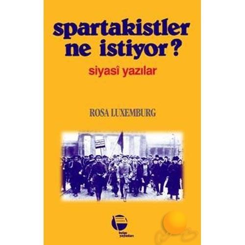 Spartakistler Ne İstiyor - Rosa Luxemburg
