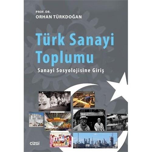 Türk Sanayi Toplumu: Sanayi Sosyolojisine Giriş