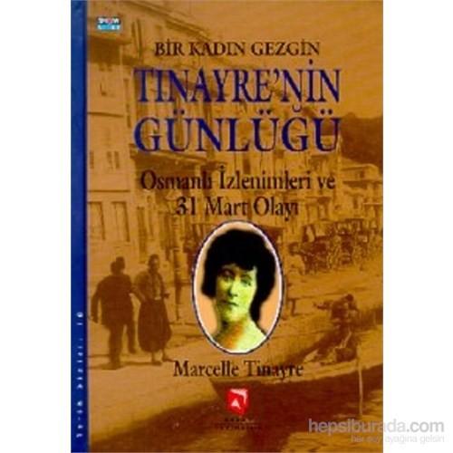 Bir Kadın Gezgin Tinayre'Nin Günlüğü-Marcelle Tinayre