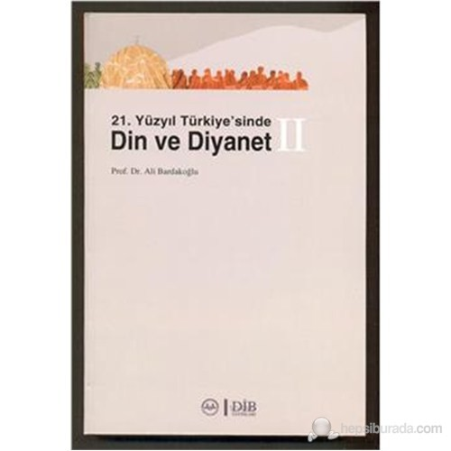 21.Yüzyıl Türkiye sinde Din Ve Diyanet - Ali Bardakoğlu