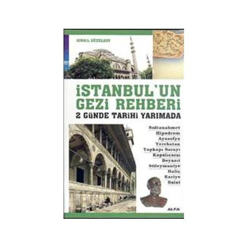 İstanbul'un Gezi Rehberi 2 Günde Tarihi Yarımada