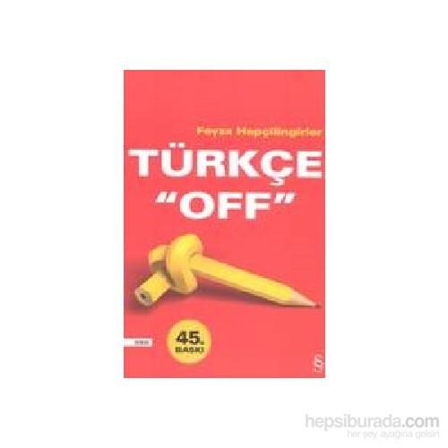 """Türkçe """"Off"""" - Feyza Hepçilingirler"""