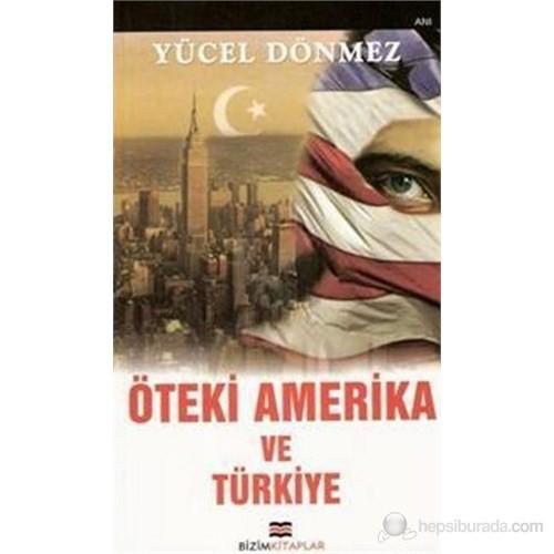 Öteki Amerika Ve Türkiye-Yücel Dönmez