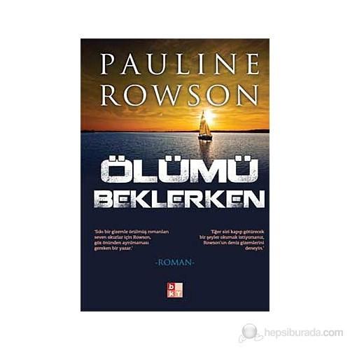 Ölümü Beklerken-Pauline Rowson