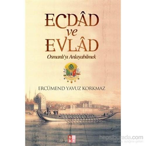 Ecdad Ve Evlad-Ercümend Yavuz Korkmaz
