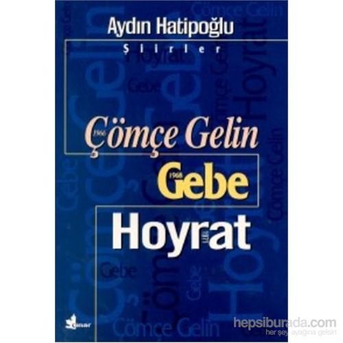 Çömçe Gelin 1966 Gebe 1968 Hoyrat 1971-Aydın Hatipoğlu