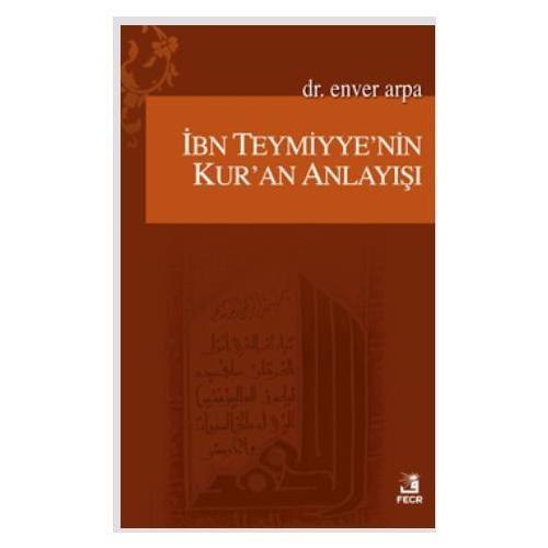 İbn-i Teymiyye'nin Kur'an Anlayışı