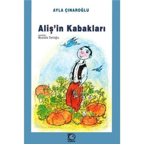 Aliş'in Kabakları - Ayla Çınaroğlu