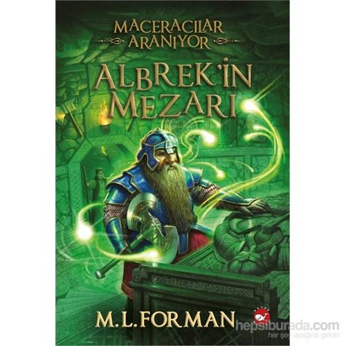 Maceracılar Aranıyor Albrek'in Mezarı (3. Kitap) - M. L. Forman