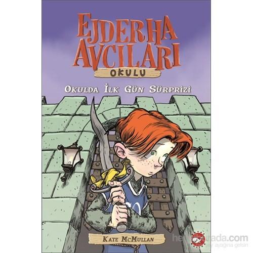 Ejderha Avcıları Okulu (1. Kitap) Okulda İlk Gün Sürprizi