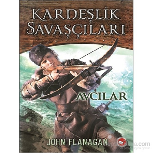 Kardeşlik Savaşçıları Avcılar (3. Kitap) - John Flanagan