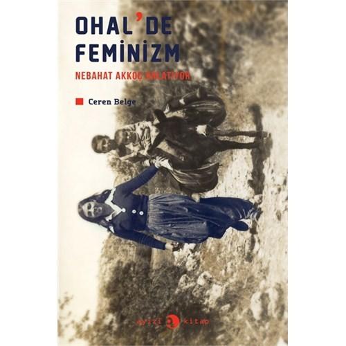 Ohal'de Feminizm: Nebahat Akkoç Anlatıyor