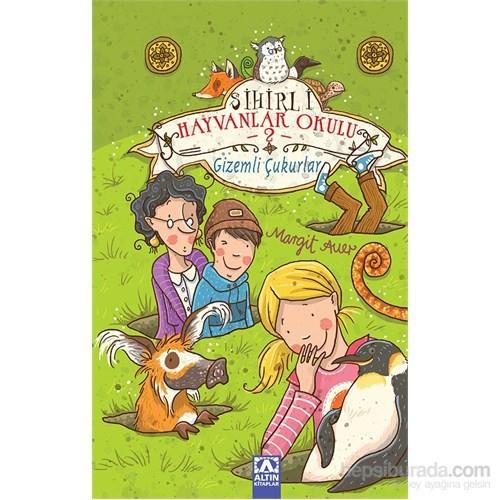 Sihirli Hayvanlar Okulu 2 - Gizemli Çukurlar