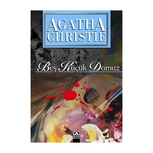 Beş Küçük Domuz - Agatha Christie