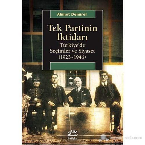 Tek Partinin İktidarı - Türkiye'de Seçimler ve Siyaset (1923-1946)