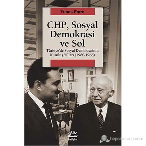 Chp, Sosyal Demokrasi Ve Sol Türkiye'De Sosyal Demokrasinin Kuruluş Yılları (1960-1966)-Yunus Emre