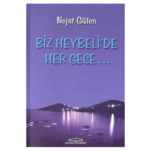 BİZ HEYBELİ'DE HER GECE