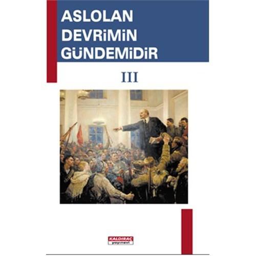 Aslolan Devrimin Gündemidir III. Cilt