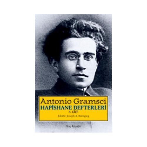Hapishane Defterleri Cilt: 1-Antonio Gramsci