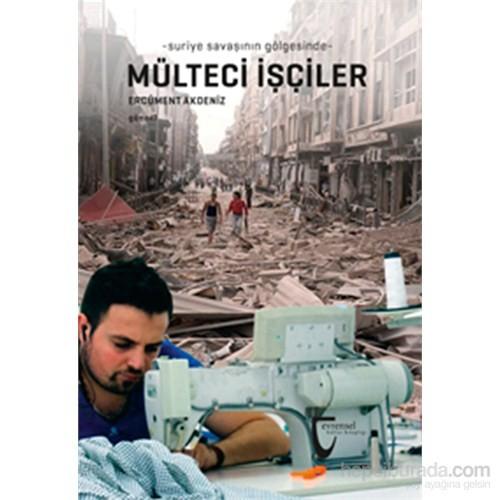 -Suriye Savaşının Gölgesinde- Mülteci İşçiler