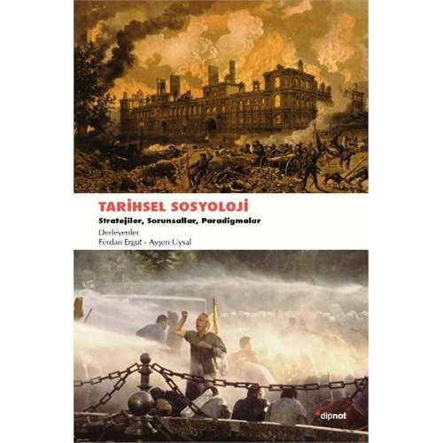 Tarihsel Sosyoloji Stratejiler Sorunsallar Ve Paradigmalar