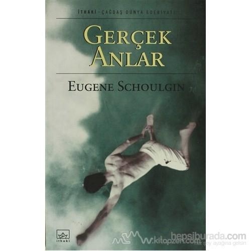 Gerçek Anlar-Eugene Schoulgin
