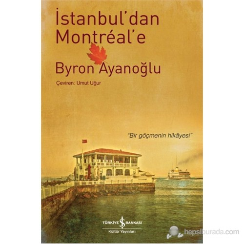 İstanbul'Dan Montreal'E-Byron Ayanoğlu