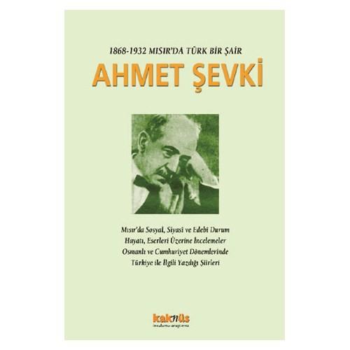1868 – 1932 Mısırda Türk Bir Şair: Ahmet Şevki