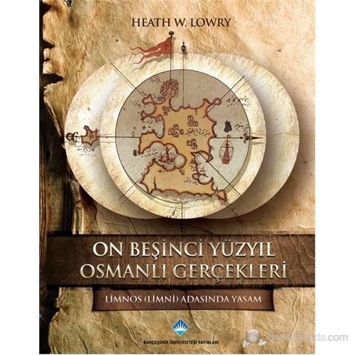 On Beşinci Yüzyıl Osmanlı Gerçekleri-Heath W. Lowry