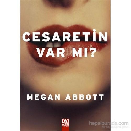 Cesaretin Var Mı?-Megan Abbott