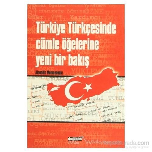 Türkiye Türkçesinde Cümle Öğelerine Yeni Bir Bakış