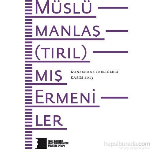 Müslümanlaş(Tırıl)Mış Ermeniler Konferans Tebliğleri