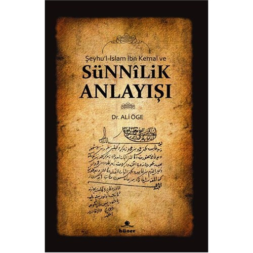 Şeyhu'l-İslam İbn Kemal Ve Sünnîlik Anlayışı