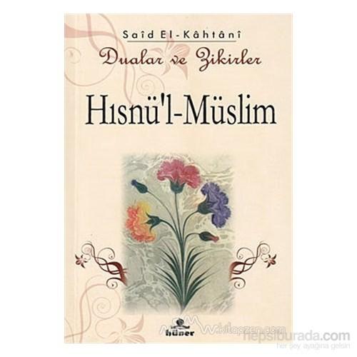 Hısnü''l-Müslim - Dualar Ve Zikirler