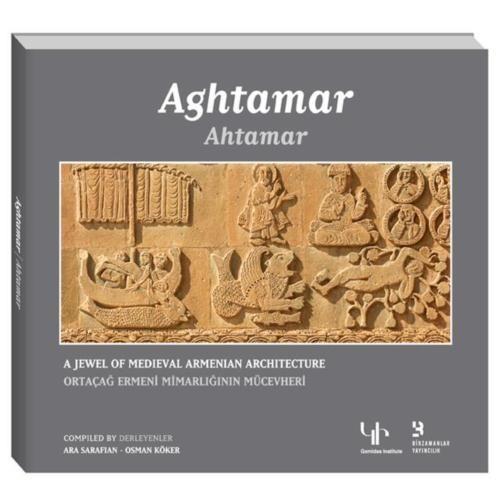 Ahtamar: Ortaçağ Ermeni Mimarlığının Mücevheri (Türkçe-İngilizce)