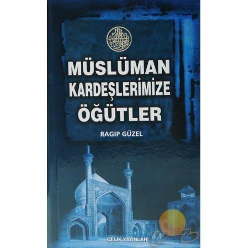 Müslüman Kardeşlerimize Öğütler