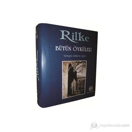 Rilke - Bütün Öyküler (Ciltli)