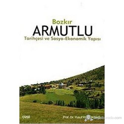 Bozkır Armutlu (Tarihçesi Ve Sosyo-Ekonomik Yapısı)-Yusuf Küçükdağ