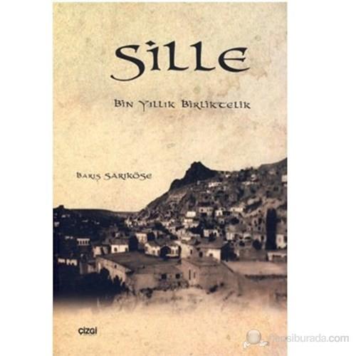 Sille (Bin Yıllık Birliktelik)-Barış Sarıköse